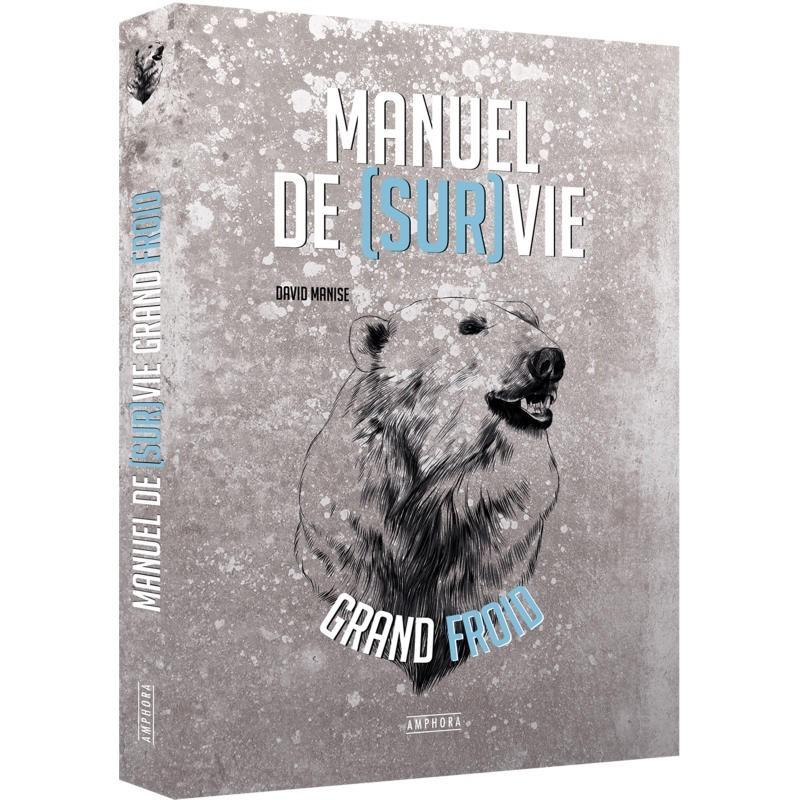 Manuel de survie en grand froid de David Manise