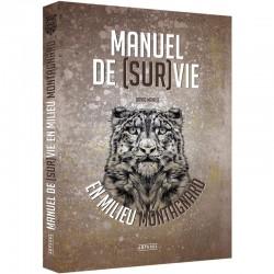 Manuel de survie en milieu montagnard de David Manise