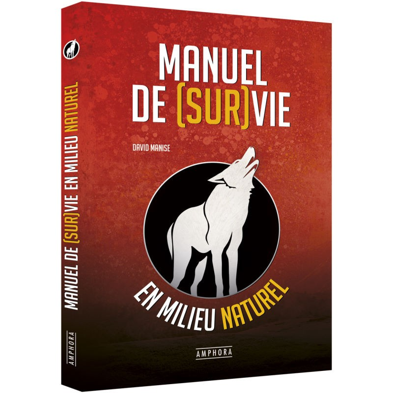 Manuel de survie en milieu naturel de David Manise