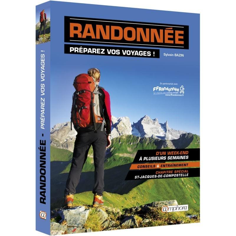 Manuel de randonnée : préparez vos voyages de Sylvain Bazin
