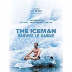 The Iceman : Suivez le guide, ouvrage de l'aventurier Wim Hof