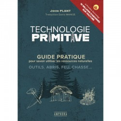 Guide pratique Technologie Primitive - John Plant et David Manise